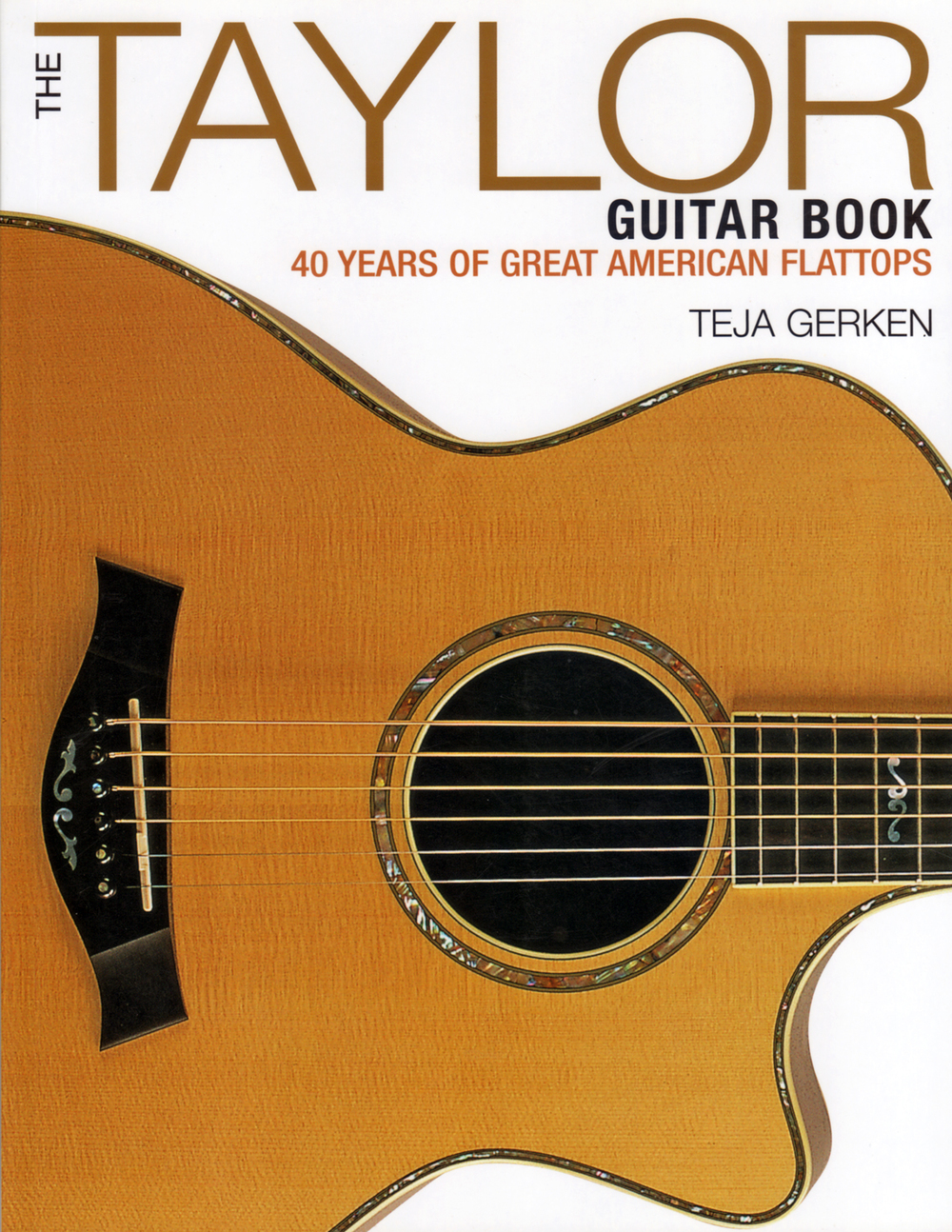 The Taylor Guitar Book: 40 Years of Great American Flattops