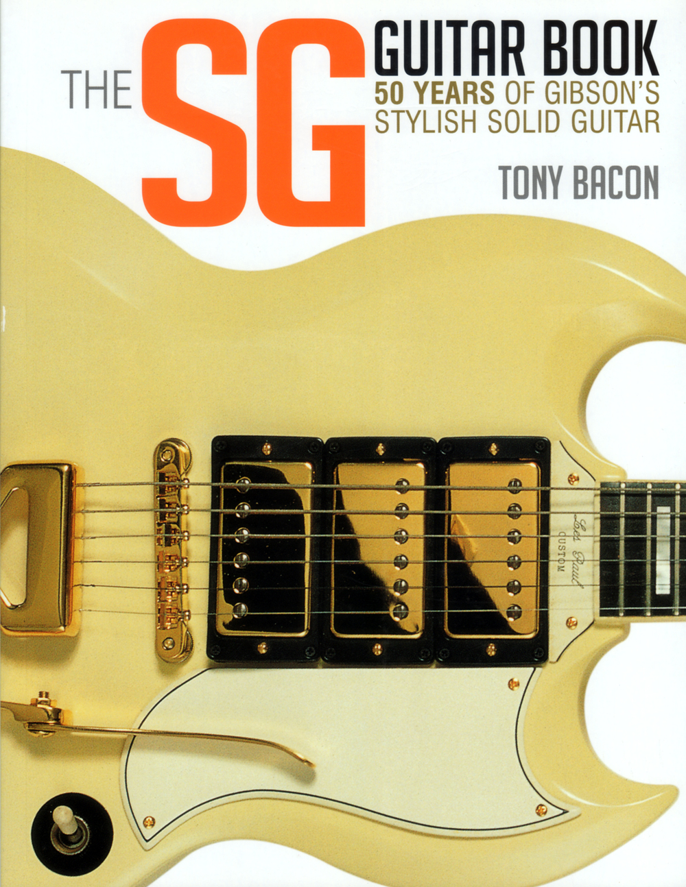 The SG Guitar Book: 50 Years of Gibson's Stylis...