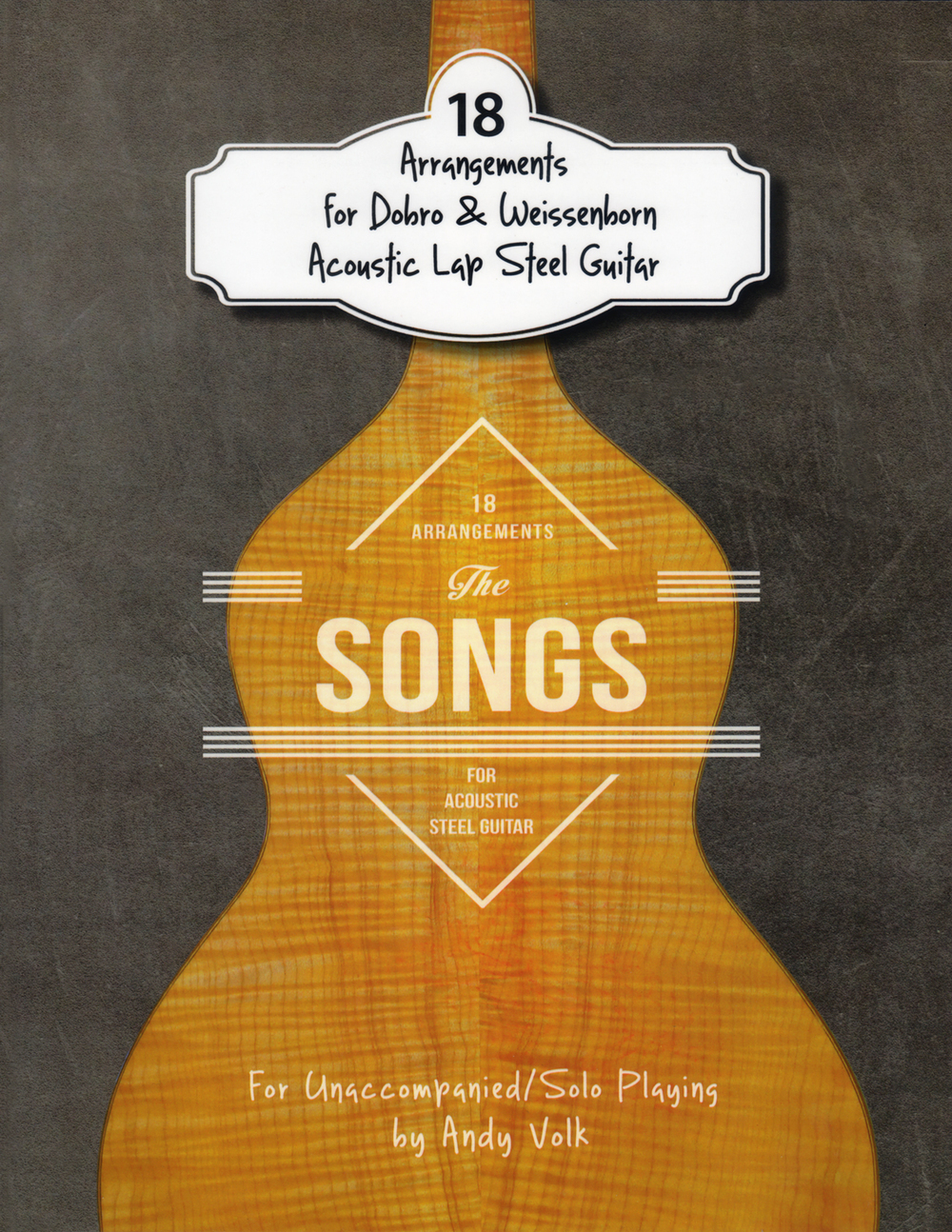 18 Arrangements for Dobro & Weissenborn Acoustic Lap Steel Guitar