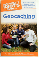 3rd edition: Complete Idiot's Guide to Geocaching