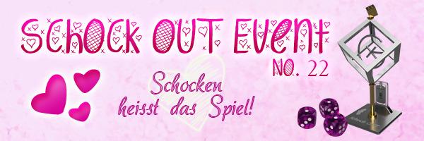 Schock OUT Event No. 22 - Schocken heißt das Spiel!