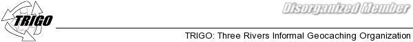 TRIGO: Three Rivers Informal Geocaching Organization