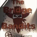 The Bridge Bandits