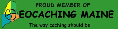 PROUD MEMBER OF GEOCACHINGMAINE.ORG