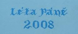 Léta Páně 2008