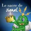 Reims 2017, Le Sacre de Signal