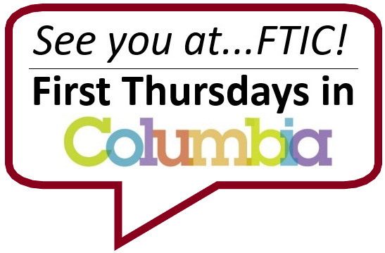 """This image includes the words """"See you at...FTIC! First Thursdays in Columbia."""" These words are surrounded by the outline of a speech bubble."""