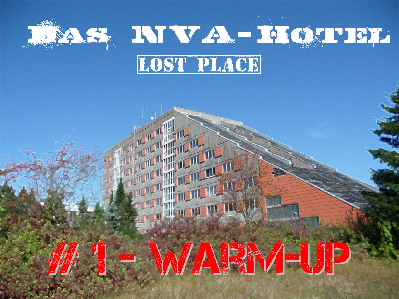 DAS NVA-HOTEL (LOST PLACE) - # 1 Warm-Up