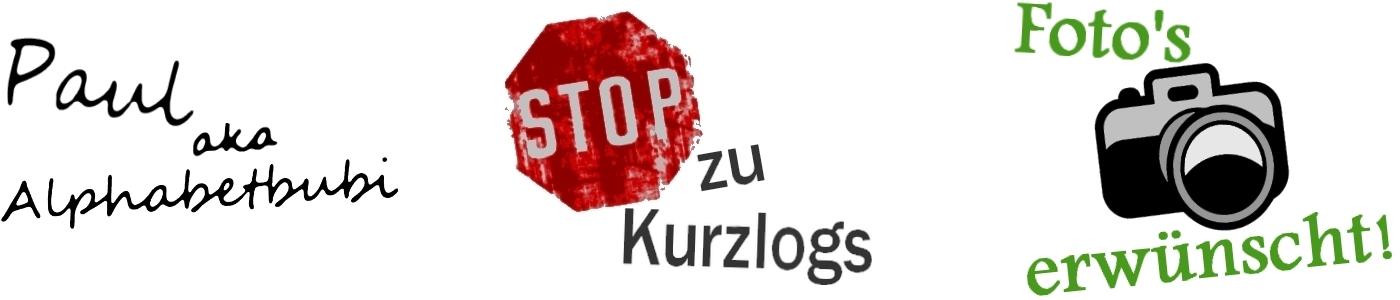 Paul aka Alphabetbubi +++ Stop zu Kurzlogs! +++ Fotos erwünscht!