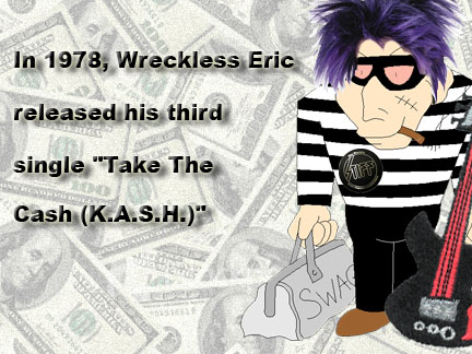 Wreckless Eric Take The Cash KASH