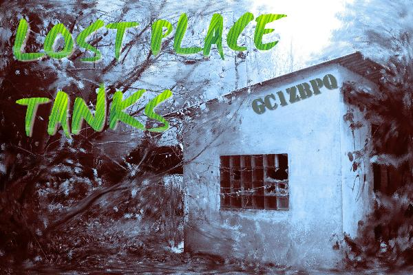 Lost Place Tanks