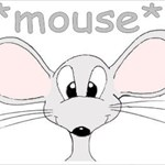 *mouse*