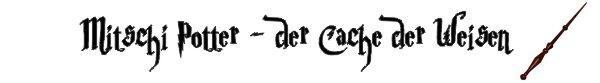 Mitschi Potter - der Cache der Weisen