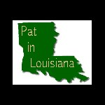 Pat in Louisiana