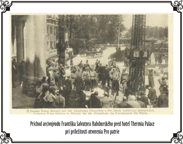 Príchod F. Habsburgského na otvorenie Pro Patrie / Arrival of F. Habsburg to the opening of Pro Patria