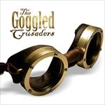 The Goggled Crusaders