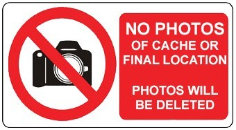 Warning: Photos of final, cache or anything that will indicate where the cache is will be deleted.
