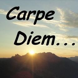 Carpe Diem...