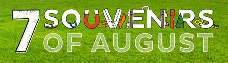 7 Souvenirs of August