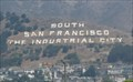 """Image for """"South San Francisco the Industrial City"""" - South San Francisco, CA"""