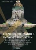 Image for Leipziger Freimaurer in Wort und Stein: Der Einfluss der Logen auf das Völkerschlachtdenkmal und die Verlagsstadt - Leipzig, Sachsen, D