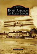 Image for Images of Aviation: Early Aviation In Long Beach - Long Beach, CA
