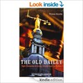 Image for The Old Bailey: Eight Centuries of Crime, Cruelty and Corruption - London, UK