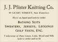 Image for J. J. Pfister's Knitting Co. - San Francisco, CA - 1902