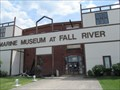 Image for Marine Museum at Fall River - Fall River, MA