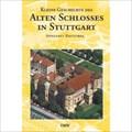 Image for Kleine Geschichte des Alten Schlosses in Stuttgart - Stuttgart, Germany, BW