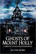 Image for Ghosts of Mount Holly: A History of Haunted Happenings - Mt. Holly, NJ