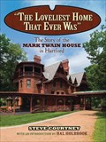 Image for The Loveliest Home That Ever Was - Mark Twain House - Hartford, CT