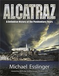 Image for Alcatraz: A Definitive History of the Penitentiary Years - San Francisco, CA
