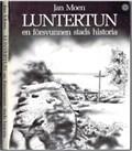 Image for Luntertun - en försvunnen stads historia - Ängelholm, Sweden