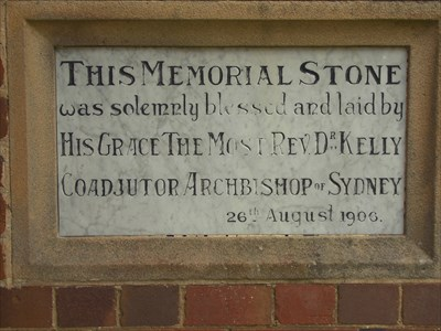THIS MEMORIAL STONE was solemnly blessed and laid by HIS GRACE THE MOST REV. Dr KELLY, COADJUTOR ARCHBISHOP of SYDNEY, 26th August 1906