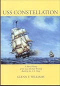 Image for USS Constellation: A Short History of the Last All-Sail Warship Built by the U.S. Navy - Baltimore City, MD