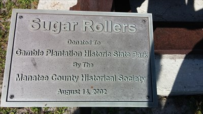 Sugar Roller from the Braden Plantation Braden River    Circa 1850   Presented by J.B. Owens to the Manatee County Historical Society   Erected by the City of Bradenton -1953-