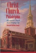 Image for Christ Church, Philadelphia: The Nation's Church in a Changing City - Philadelphia, PA