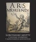 Image for Ars moriendi : loretánské krypty - Praha, CZ