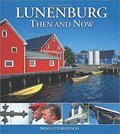 Image for Lunenburg: Then and Now - Lunenburg, NS