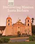 Image for Discovering Mission Santa Barbara - Santa Barbara, CA