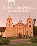 Image for Discovering Mission Santa Barbara - Santa Barbara, CA