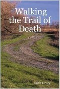 Image for Walking the Trail of Death - Keytesville, MO