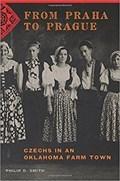 Image for From Praha to Prague: Czechs in Oklahoma Farm Town - Prague, OK
