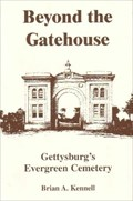 Image for Beyond the Gatehouse: Gettysburg's Evergreen Cemetery - Gettysburg, PA