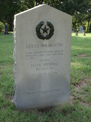Louis Wilmouth fought at San Jacinto.  He is buried here with his wife, Ellen.