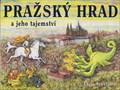 Image for Pražský hrad a jeho tajemství - Praha, CZ