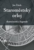 Image for Staromestský orloj:  skutecnosti a legendy - Praha, CZ