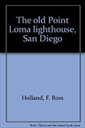 "Image for ""The old Point Loma lighthouse, San Diego"" - San Diego, CA"