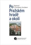 Image for Po Pražském hrade a okolí - Praha, CZ